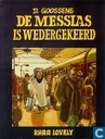 De messias is wedergekeerd
