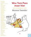 Was Tom Poes maar hier - Een hommage aan Marten Toonder