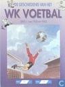 De geschiedenis van het WK voetbal (deel I: van 1930 tot 1962)
