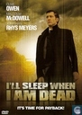 I'll Sleep When I Am Dead