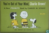 You're out of your mind, Charlie Brown!