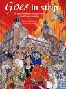 De geschiedenis van 600 jaar stad Goes in strip