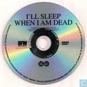 DVD / Vidéo / Blu-ray - DVD - I'll Sleep When I Am Dead