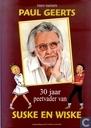 Paul Geerts - 30 jaar peetvader van Suske en Wiske