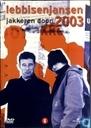 Lebbis en Jansen jakkeren door 2003