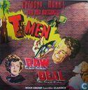 T-Men + Raw Deal