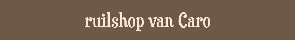 ruilshop van Caro