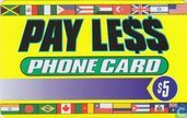 Pay Le$$ phone card