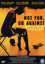 Not For, or Against (Quite the Contrary) / Ni pour ni contre (bien au contraire)