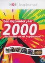 Een bijzonder jaar 2000 - Met beelden uit het Jeugdjournaal