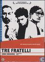 Tre Fratelli / Drie Broers