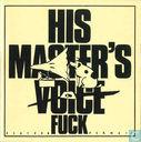 His Master's (Voice) Fuck