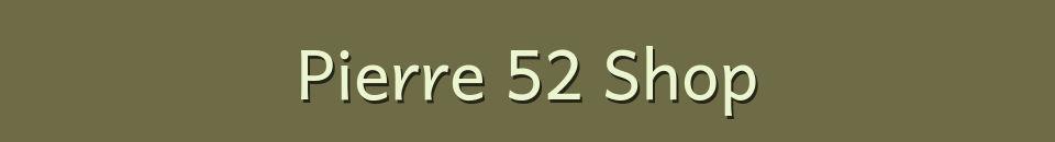 Pierre 52 Shop