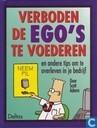 Verboden de ego's te voederen