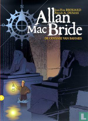 Allan Mac Bride - De odyssee van Bahmes