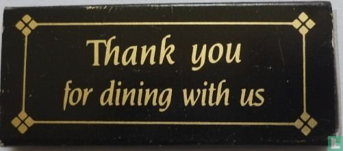 Thank you for dining with us