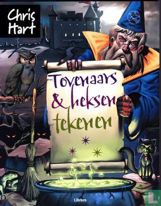 Hart, Christopher - Tovenaars & Heksen Tekenen