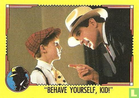 Dick Tracy - Behave Yourself, Kid!