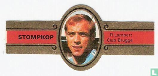 Stompkop - R. Lambert - Club Brugge