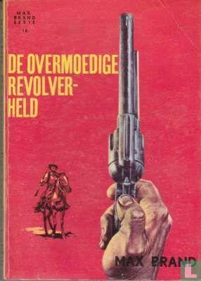 De overmoedige revolverheld - Afbeelding 1