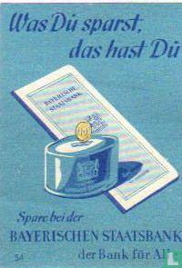 Bayerischen Staatsbank - Was Du sparst, das hast Du,
