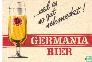 ... weil es so gut schmeckt! Germania Bier