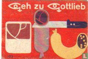 Geh zu Gottlieb