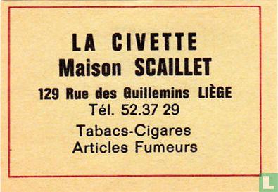 La Civette - Maison Scaillet