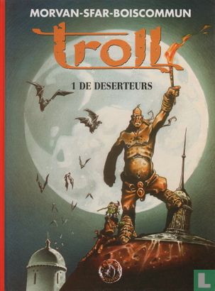 Troll [Morvan/Sfar] - De deserteurs