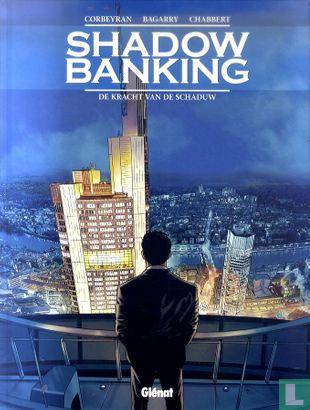 Shadow Banking - De kracht van de schaduw
