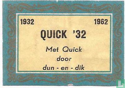 Quick '32