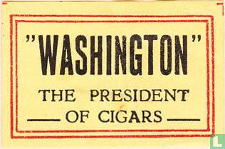 """Washington"" The president of cigars"