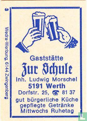 Gaststätte Zur Schule - Ludwig Morschel