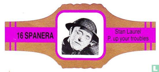 Spanera - Stan Laurel p. up your troubles