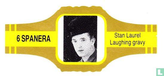 Spanera - Stan Laurel Laughing gravy