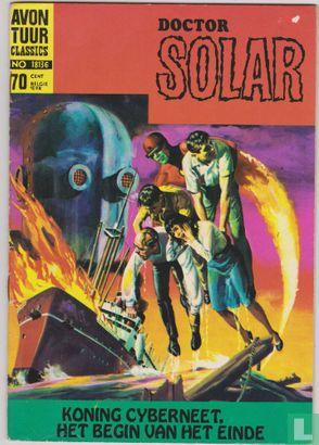 Doctor Solar (Solar, Man of the Atom) - Koning Cyberneet, het begin van het einde