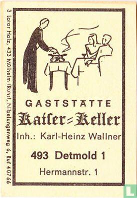 Gaststätte Kaiser-Keller - Karl-Heinz Wallner