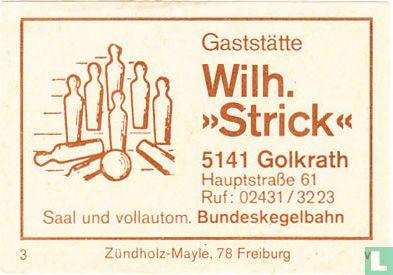 """Gaststätte Wilh. """"Strick"""""""