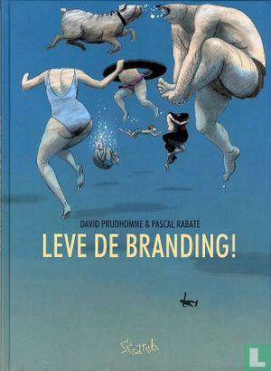 Leve de branding! - Leve de branding!