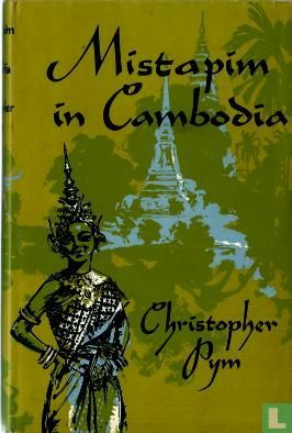Pym, Christopher - Mistapim in Cambodia