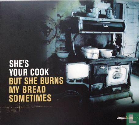 Diverse artiesten - She Is Your Cook (But She Burns My Bread Sometimes)