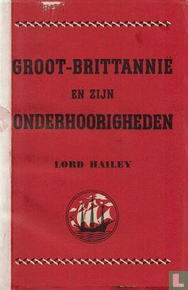 Hailey, William Malcolm - Groot-Brittannië en zijn onderhoorigheden