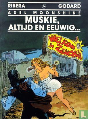 Axel Moonshine - Muskie, altijd en eeuwig...