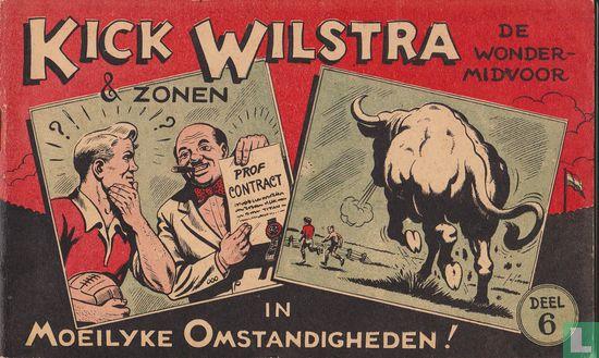 Kick Wilstra - In moeilyke omstandigheden!
