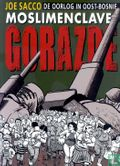 Moslimenclave Gorazde - Moslimenclave Gorazde - De oorlog in Oost-Bosnië
