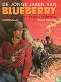 Blueberry - De jonge jaren van Blueberry - Het complot tegen Lincoln