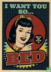 """Boomerang Freecards - B160030 - """"I want you so... bed"""""""
