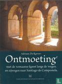 Roover, A. De - Ontmoeting met de Romaanse kunst langs de wegen en zijwegen naar Santiago de Compostela