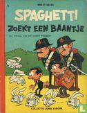Spaghetti [Attanasio] - Spaghetti zoekt een baantje