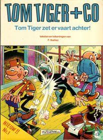 Tom Tiger zet er vaart achter!